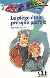 Le piège était presque parfait : Lecture en français facile Niveau 3