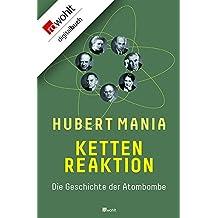 Kettenreaktion: Die Geschichte der Atombombe