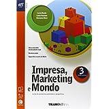 Impresa marketing e mondo. Extrakit-Openbook. Con e-book. Con espansione online. Per le Scuole superiori: 3