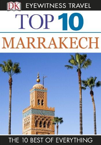 Top 10 Marrakech: Marrakech (DK Eyewitness Travel Guide)