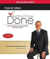Getting Things Done: The Art Of Stress-Free Productivity Unabridged edition by Allen, David published by Simon & Schuster Audio Audio CD