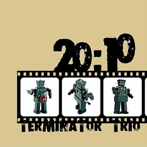 Terminator Trio - 20:10