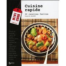 Cuisine rapide - 30 recettes faciles
