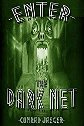 Enter the Dark Net - The Internet's Greatest Secret