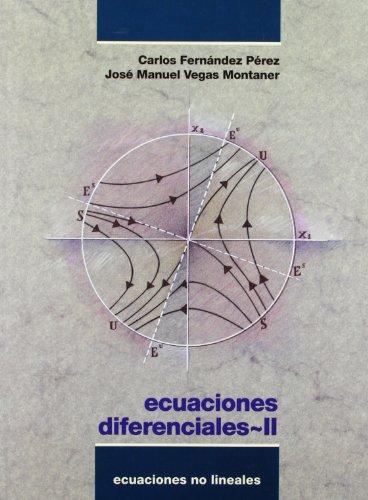 Ecuaciones Diferenciales / Differential Equations - II: Ecuaciones No Lineales par FERNANDEZ