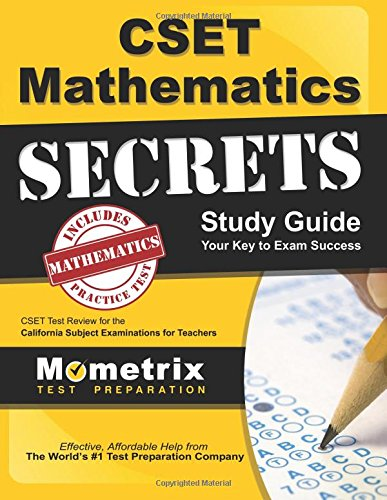 CSET Mathematics Exam Secrets Study Guide: CSET Test Review for the California Subject Examinations for Teachers (Mometrix Secrets Study Guides)