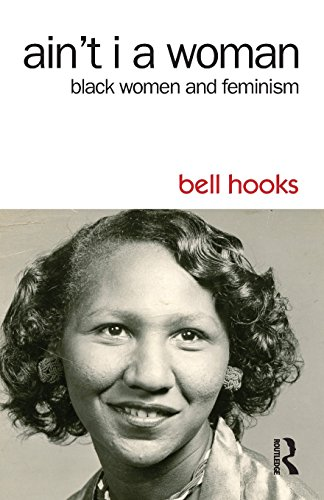 Ain't I a Woman: Black Women and Feminism