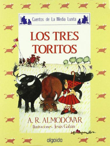 Media lunita / Crescent Little Moon: Los Tres Toritos: 15 (Infantil - Juvenil)