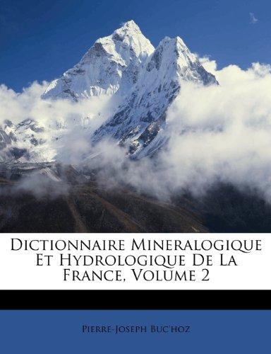 Dictionnaire Mineralogique Et Hydrologique de La France, Volume 2