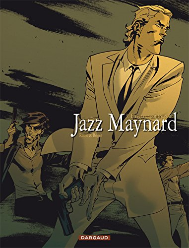 Jazz Maynard - tome 3 - Envers et contre tout par Raule