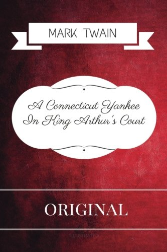 A Connecticut Yankee In King Arthur's Court: Premium Edition - Illustrated