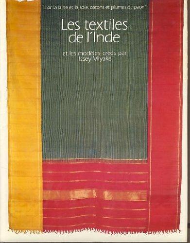 Les Textiles de l'Inde : Et les modèles créés par Issey Miyake, [exposition, Paris], Musée des arts décoratifs, [16 octobre-29 décembre 1985, Musée des tissus de Lyon, 6 mars-13 avril 1986] par AFAA