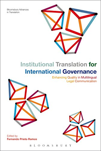 Institutional Translation for International Governance: Enhancing Quality in Multilingual Legal Communication (Bloomsbury Advances in Translation) (English Edition)