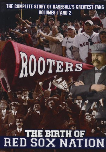 Rooters: The Birth of Red Sox Nation by Boston Red Sox