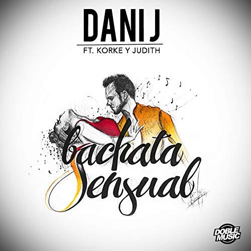 Bachata Sensual (feat. Korke y Judith) - Dani J