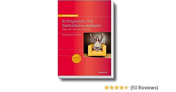 Erfolgreich mit Selbstbewusstsein. DasIch bin Ich Prinzip: Amazon.de ...