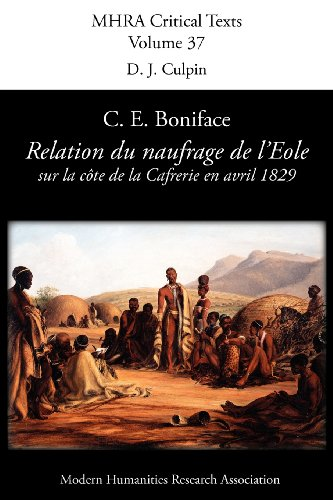 Relation Du Naufrage Du Navire Francais L'Eole Sur La Cote de la Caffrerie, En Avril 1829 par C. E. Boniface