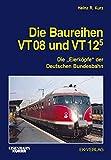 Die Baureihen VT 08 und VT 125: Die Eierköpfe der Deutschen Bundesbahn