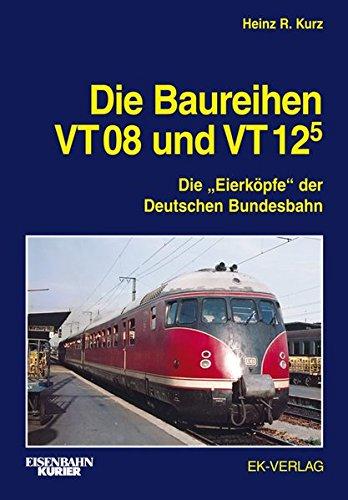 """Die Baureihen VT 08 und VT 125: Die \""""Eierköpfe\"""" der Deutschen Bundesbahn"""