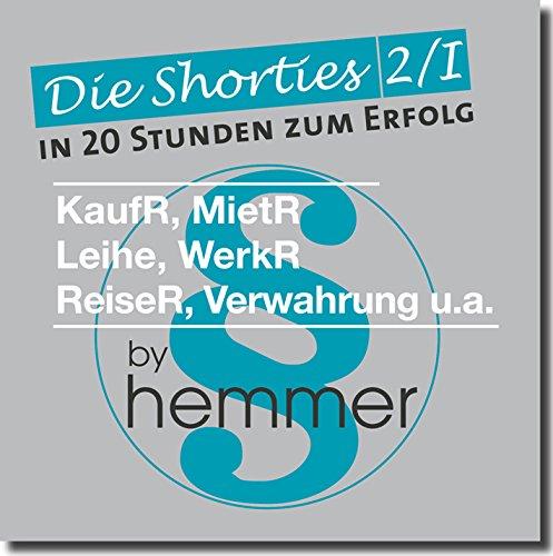 KaufR, MietV, Leihe, WerkVR, ReiseV, Verwahrung. Minikarteikarten: Die Shorties 2/1. In 20 Stunden zum Erfolg. In Fragen und Antworten