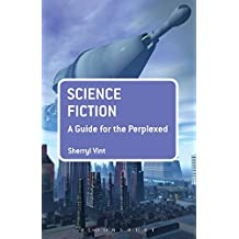 Science Fiction: A Guide for the Perplexed (Guides for the Perplexed)