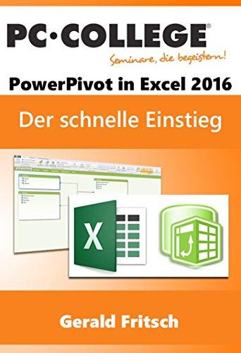 Power Pivot Excel 2016: Der schnelle Einstieg in PowerPivot (PC-COLLEGE 2017)
