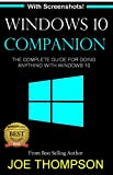 WINDOWS 10: WINDOWS 10 COMPANION: THE COMPLETE GUIDE FOR DOING ANYTHING WITH WINDOWS 10  (WINDOWS 10, WINDOWS 10 FOR DUMMIES, WINDOWS 10 MANUAL, WINDOWS ... WINDOWS 10 GUIDE) (MICROSOFT OFFICE)