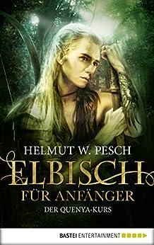 Elbisch für Anfänger: Der Quenya-Kurs (German Edition) par [Pesch, Helmut W.]