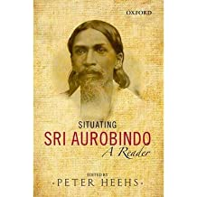 [(Situating Sri Aurobindo: A Reader)] [Author: Peter Heehs] published on (November, 2014)