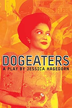 Dogeaters: A Play About the Philippines