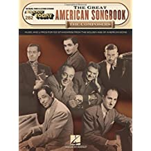The Great American Songbook: The Composers: Music and Lyrics for 100 Standards from the Golden Age of American Song (EZ Play Today)