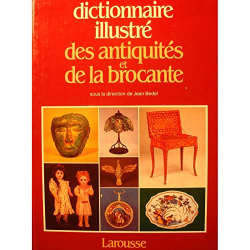 Dictionnaire illustre des antiquités et de la brocante