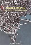 Best dei traffici - Traffici criminali. Camorra, mafie e reti internazionali dell'illegalità Review