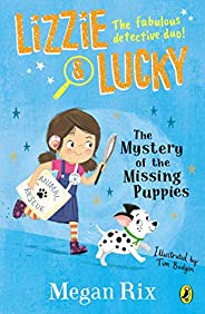 Lizzie and Lucky: The Mystery of the Missing Puppies (Private)