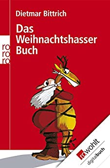 Das Weihnachtshasser-Buch von [Bittrich, Dietmar]