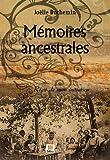 Mémoires ancestrales - Récit de mon initiation