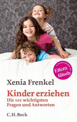 Kinder erziehen: Die 101 wichtigsten Fragen und Antworten (Beck'sche Reihe)
