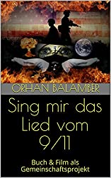 Sing mir das Lied vom 9/11: Do you have the courage for positive changes? Buch & Film als Gemeinschaftsprojekt