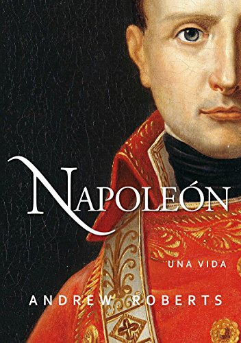 Portada del libro Napoleón. Una vida (Ayer y hoy de la Historia)