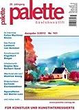 Palette & Zeichenstift: Das Magazin für Künstler und Kunstinteressierte - 3. Ausgabe 2012 (Illustrierte Ausgabe) [Hobby-Journal]