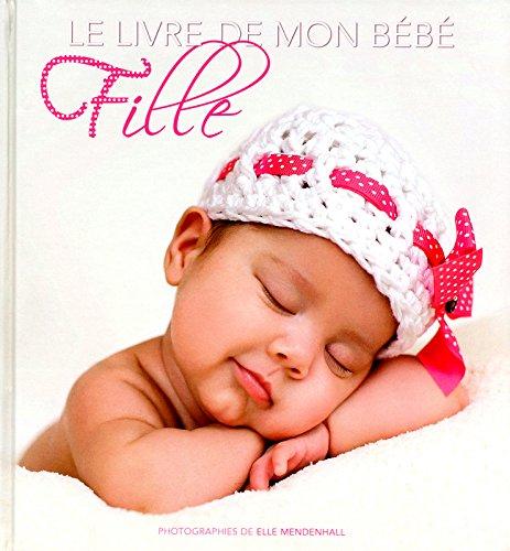 Le livre de mon bébé -fille- par Elle Mendenhall