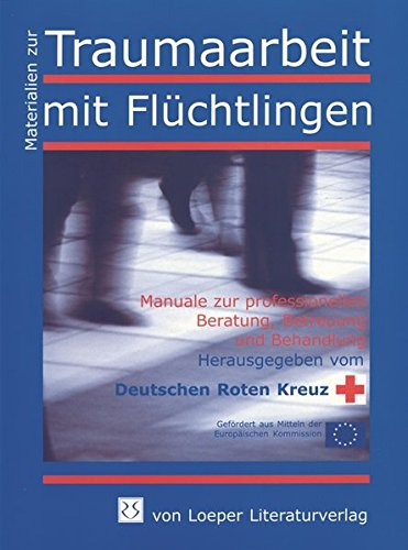 Interkulturelle Kompetenz als Beratungskompetenz in der Traumaarbeit mit Flüchtlingen: Materialien zur Traumaarbeit mit Flüchtlingen Manual 4