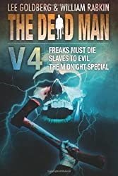 The Dead Man Vol 4: Freaks Must Die, Slaves to Evil, and The Midnight Special
