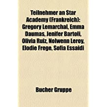 Teilnehmer an Star Academy (Frankreich): Gregory Lemarchal, Emma Daumas, Jenifer Bartoli, Olivia Ruiz, Nolwenn Leroy, Elodie Frege, Sofia Essaidi