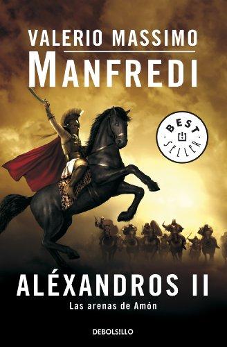 Aléxandros II: Las arenas de Amón por Valerio Massimo Manfredi
