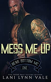 Mess Me Up (The Bear Bottom Guardians MC Book 1) by [Vale, Lani Lynn]