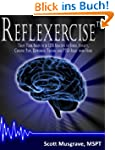 Reflexercise: Train Your Brain to be...