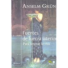 Fuentes de fuerza interior / Sources of inner strength: Para Renovar La Vida (Senderos / Paths)