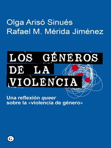 Los géneros de la violencia - Una reflexión queer sobre la «violencia de género» por Olga Arisó Sinués