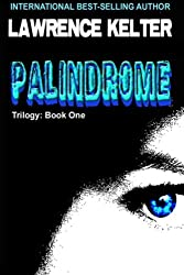 Palindrome: The Palindrome Trilogy: Book One by Lawrence Kelter (2012-06-02)